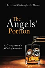 The Angels' Portion, Volume 1: A Clergyman's Whisky Narrative
