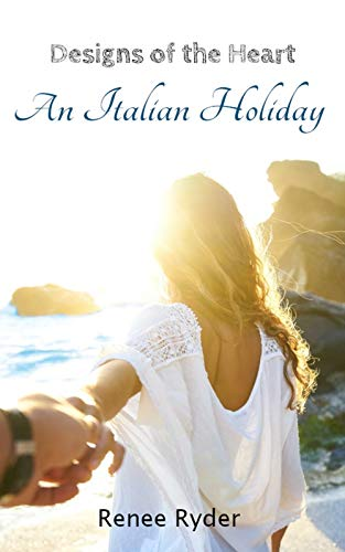 Designs of the Heart: An Italian Holiday (English Edition)
