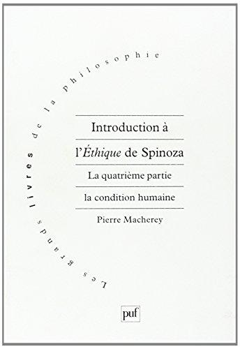 Introduction à l'Ethique de Spinoza. La quatrième partie. La condition humaine