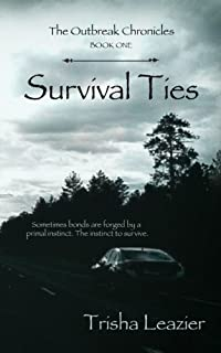 The Outbreak Chronicles, Survival Ties