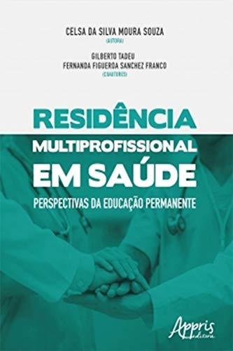 Residência Multiprofissional em Saúde: Perspectivas da Educação Permanente