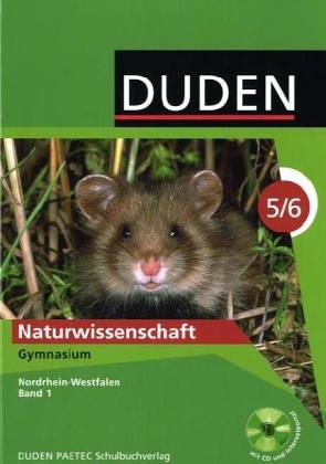 Duden Naturwissenschaft - Gymnasium Nordrhein-Westfalen: Band 1 - Schülerbuch mit CD-ROM