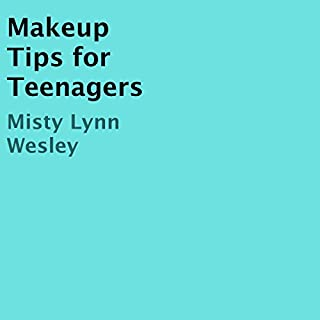 Makeup Tips for Teenagers cover art