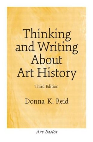 Thinking and Writing About Art History (3rd Edition)