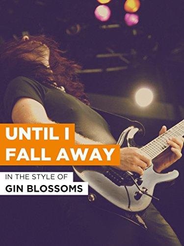 Until I Fall Away im Stil von