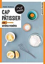 CAP Pâtissier 1re et 2e années - Tome 1, Matières premières de Frédéric Percheron