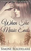 When The Music Ends (Hearts in Winter)