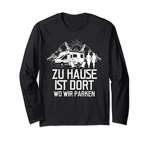 Zuhause = Wo wir parken - Reisemobil Wohnmobil Langarmshirt