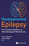 Developmental Epilepsy: From Clinical Medicine to Neurobiological Mechanisms