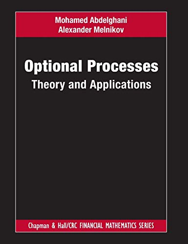 Optional Processes: Theory and Applications (Chapman and Hall/Crc Financial Mathematics)