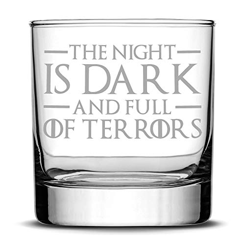 Integrity Bottles Premium Whiskey Glass, The Night is Dark and Full of Terrors, Hand Etched 11oz Rocks Glass, Made in USA, Highball Gifts, Sand Carved