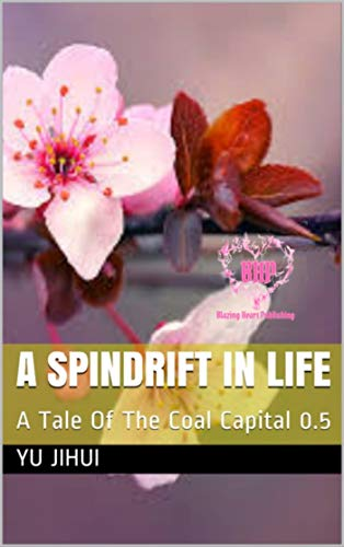 A Spindrift In Life: A Tale Of The Coal Capital 0.5 (English Edition) PDF Books