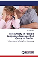 Test Anxiety in Foreign Language Assessment: A Query to Pender