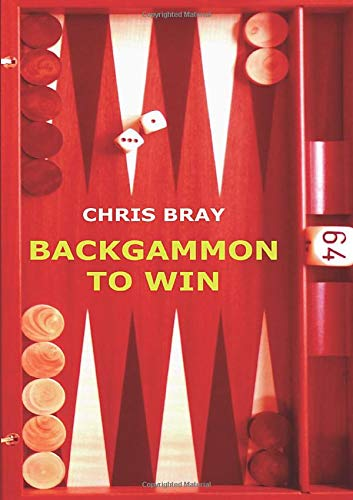 Compare Textbook Prices for Backgammon to Win  ISBN 9781291019650 by Bray, Chris