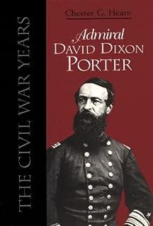Admiral David Dixon Porter: The Civil War Years