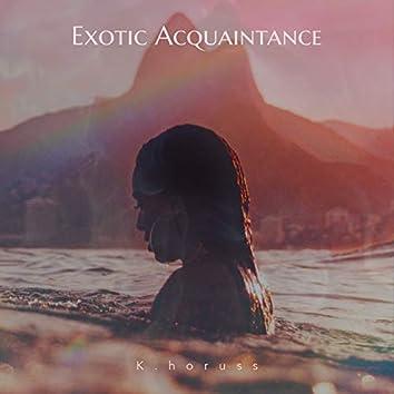 Exotic Acquaintance