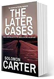 The Later Cases: Three Gripping Private Detective Mysteries From The Roberts and Bradley Crime Series