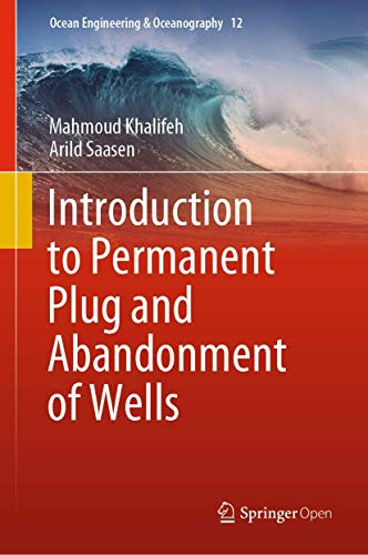 Introduction to Permanent Plug and Abandonment of Wells: 12