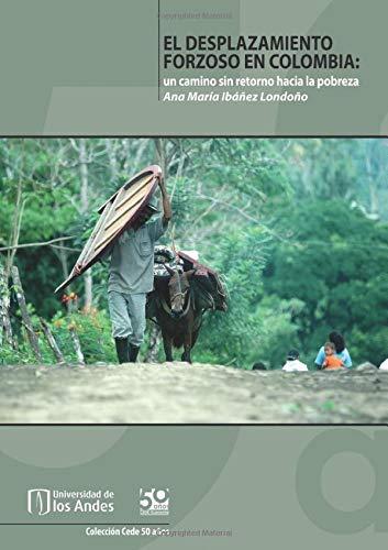 El desplazamiento forzoso en Colombia: un camino sin retorno hacia la pobreza