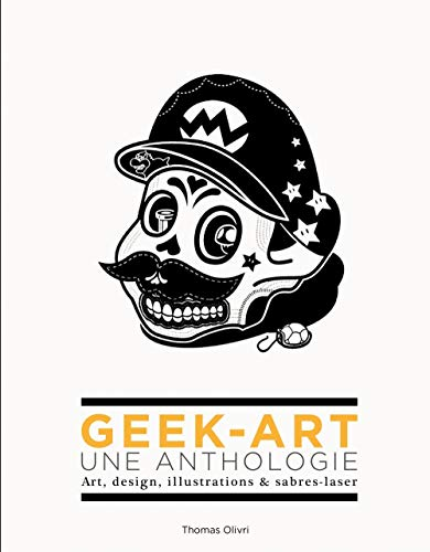 Geek-Art, une anthologie Vol. 1