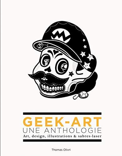 Geek-Art, une anthologie Vol. 1