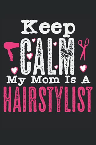 Mantieni la calma Mia mamma è una parrucchiera: Taccuino a forbice |. Taccuino della mamma del parrucchiere |Hairstyle Journal |. Taccuino barbiere |. Notebook della mamma di cosmetologo.