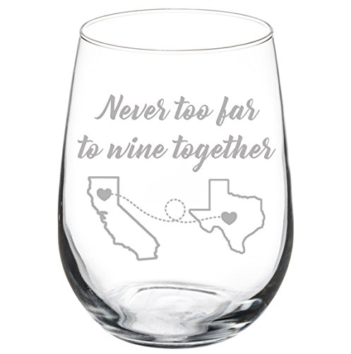 Engraved Best Friend Wine Glass Never Too Far To Wine Together White Red Wine Custom Personalized Long Distance Friendship Gift (Stemless 17 oz)