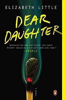 Dear Daughter: A Novel by [Elizabeth Little]