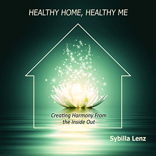Healthy Home, Healthy Me: Creating Harmony From the Inside Out audiobook cover art