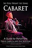 So You Want to Sing Cabaret: A Guide for Performers: 20