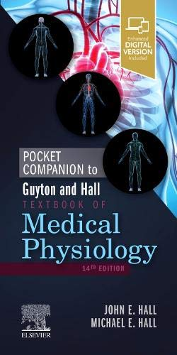 Compare Textbook Prices for Pocket Companion to Guyton and Hall Textbook of Medical Physiology Guyton Physiology 14 Edition ISBN 9780323640077 by Hall PhD, John E.,Hall MD  MSc., Michael E.
