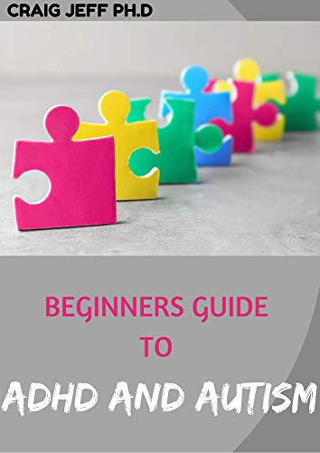 BEGINNERS GUIDE TO ADHD AND AUTISM (English Edition)