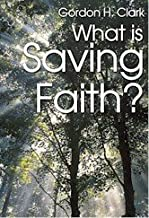 What Is Saving Faith?: (Trinity Paper)