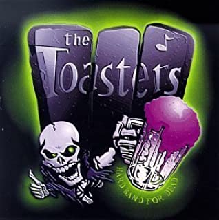 Hard Band for Dead by Toasters (1996-06-25)