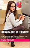 Anna's Job Interview: How a new job takes Anna on a journey from unsatisfied wife to hotwife slut