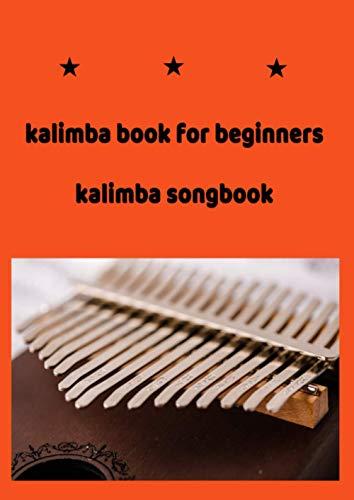 kalimba book for beginners- Kalimba songbook: kalimba music book 17 keys