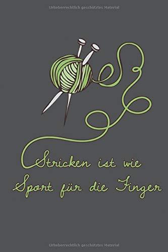 Stricken ist wie Sport für die Finger: 120 gepunktete Seiten DIN A5 I Notizbuch für Wolle Handarbeit Fans Ideen Geschenk