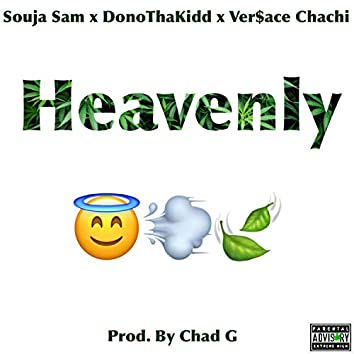 Heavenly (feat. DonnoThaKidd & Ver$ace Chachi)