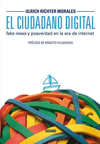El ciudadano digital: Fake news y posverdad en la era de internet (Claves. Sociedad, economía, política)