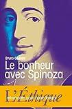 Le bonheur avec Spinoza - L'Ethique reformulée pour notre temps - Format Kindle - 9782351184967 - 7,49 €
