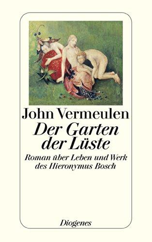 Buchseite und Rezensionen zu 'Der Garten der Lüste: Roman über Leben und Werk des Hieronymus Bosch (detebe)' von John Vermeulen