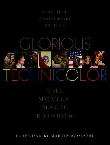 Glorious Technicolor: The Movies' Magic Rainbow; Ninetieth Anniversary Edition