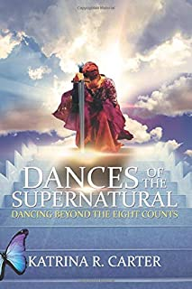 Dances of the Supernatural: A Guide to Dancing Beyond the Eight Counts
