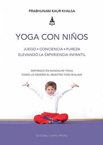 Yoga con niños: Juego - Conciencia - Pureza, elevando la experiencia infantil