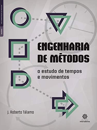 Engenharia de métodos: o estudo de tempos e movimentos