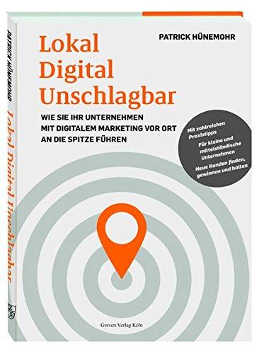 Lokal Digital Unschlagbar: Wie Sie Ihr Unternehmen mit digitalem Marketing vor Ort an die Spitze führen