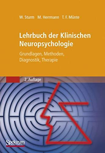 Lehrbuch der Klinischen Neuropsychologie: Grundlagen, Methoden, Diagnostik, Therapie