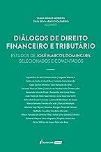 Diálogos De Direito Financeiro E Tributário: Estudos De José Domingues - 2021
