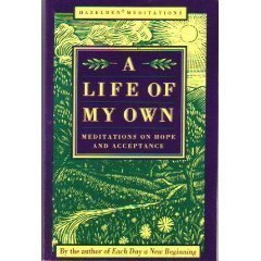 A Life of My Own: Meditations on Hope and Acceptance (Hazelden Meditations) 0062552872 Book Cover