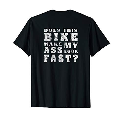 Does This Bike Make My Ass Look Fast Mountain Biking T-Shirt